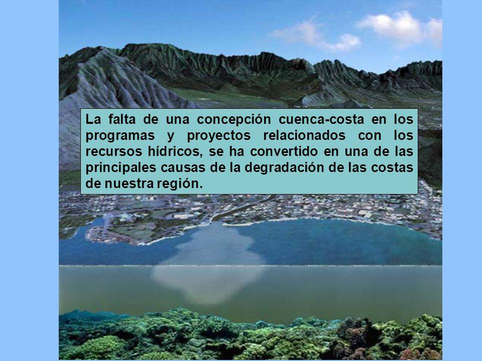 La falta de una concepción cuenca-costa en los programas y proyectos relacionados con los recursos hídricos, se ha convertido en una de las principale