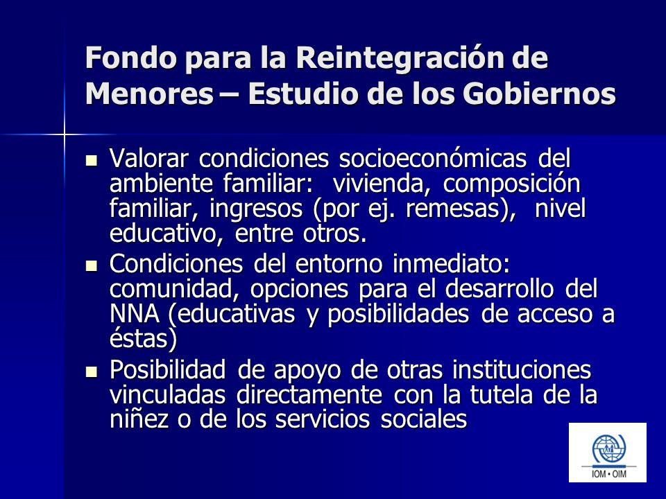 Fondo para la Reintegración de Menores – Estudio de los Gobiernos Valorar condiciones socioeconómicas del ambiente familiar: vivienda, composición familiar, ingresos (por ej.
