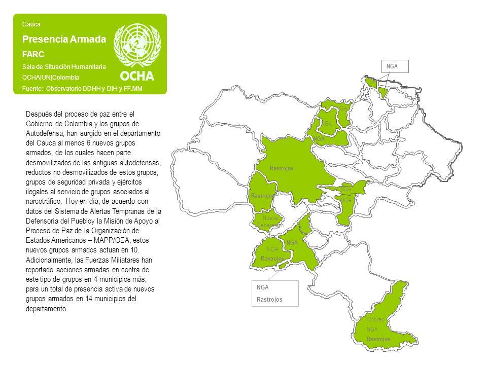 Rastrojos Nueva Generación NGA Rastrojos NGA Rastrojos NGA Rastrojos NGA Cobras NGA Cauca Presencia Armada FARC Sala de Situación Humanitaria OCHA|UN|