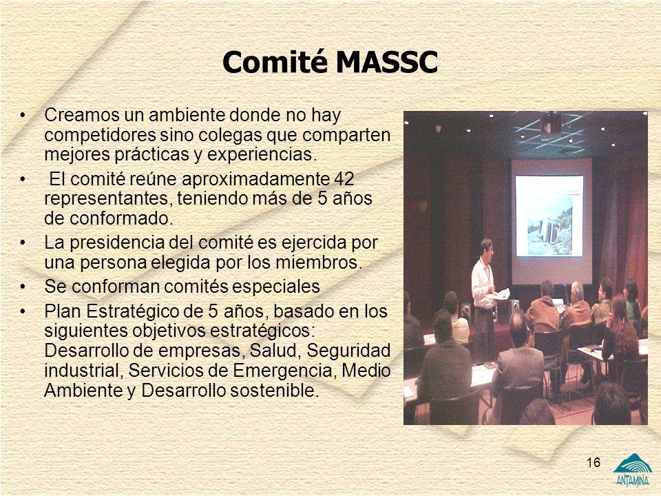 16 Comité MASSC Creamos un ambiente donde no hay competidores sino colegas que comparten mejores prácticas y experiencias. El comité reúne aproximadam