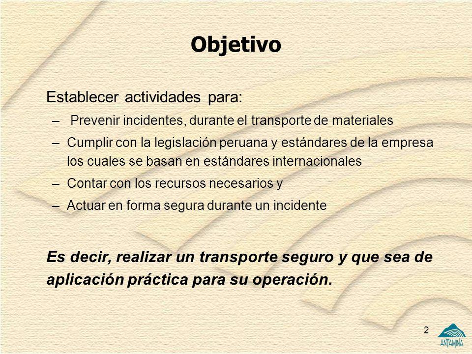 2 Objetivo Establecer actividades para: – Prevenir incidentes, durante el transporte de materiales –Cumplir con la legislación peruana y estándares de