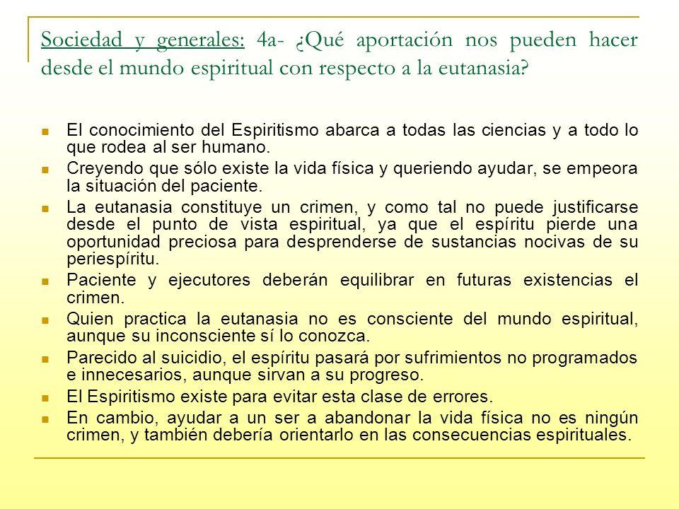 Sociedad y generales: 4a- ¿Qué aportación nos pueden hacer desde el mundo espiritual con respecto a la eutanasia.