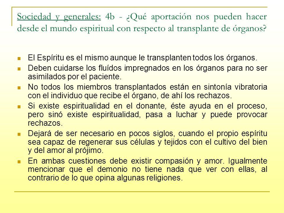 Sociedad y generales: 4b - ¿Qué aportación nos pueden hacer desde el mundo espiritual con respecto al transplante de órganos.