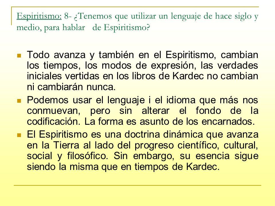 Espiritismo: 8- ¿Tenemos que utilizar un lenguaje de hace siglo y medio, para hablar de Espiritismo.