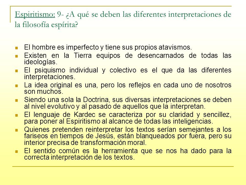 Espiritismo: 9- ¿A qué se deben las diferentes interpretaciones de la filosofía espírita.