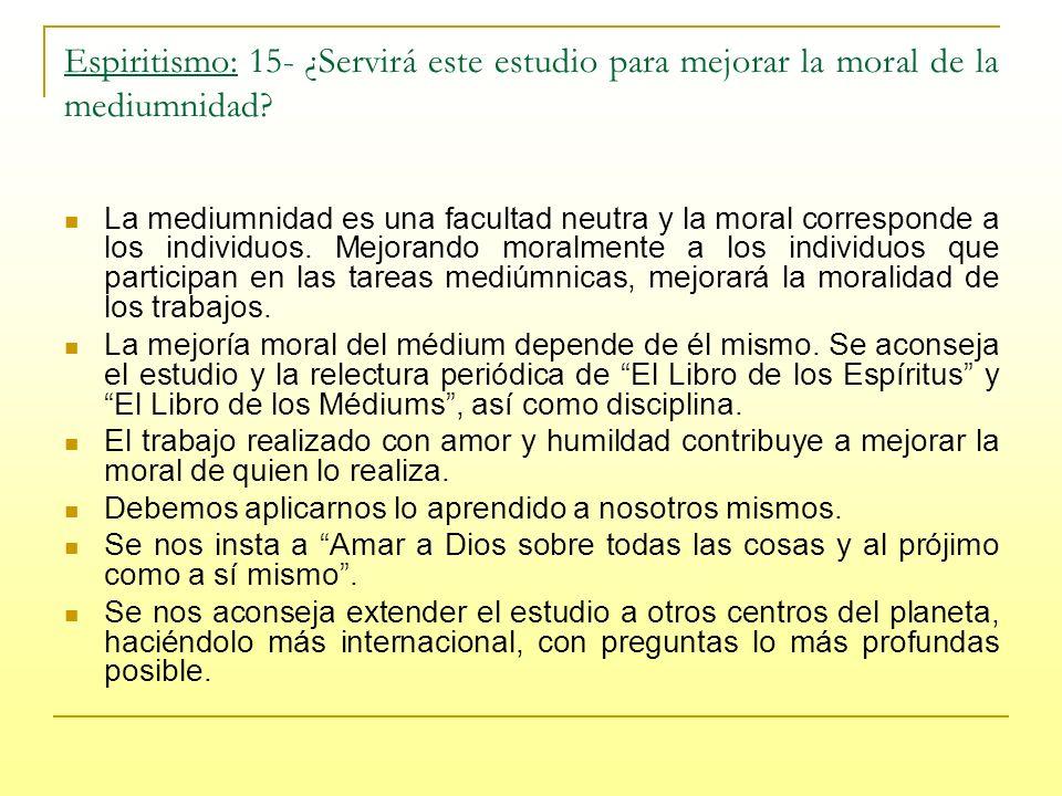 Espiritismo: 15- ¿Servirá este estudio para mejorar la moral de la mediumnidad.