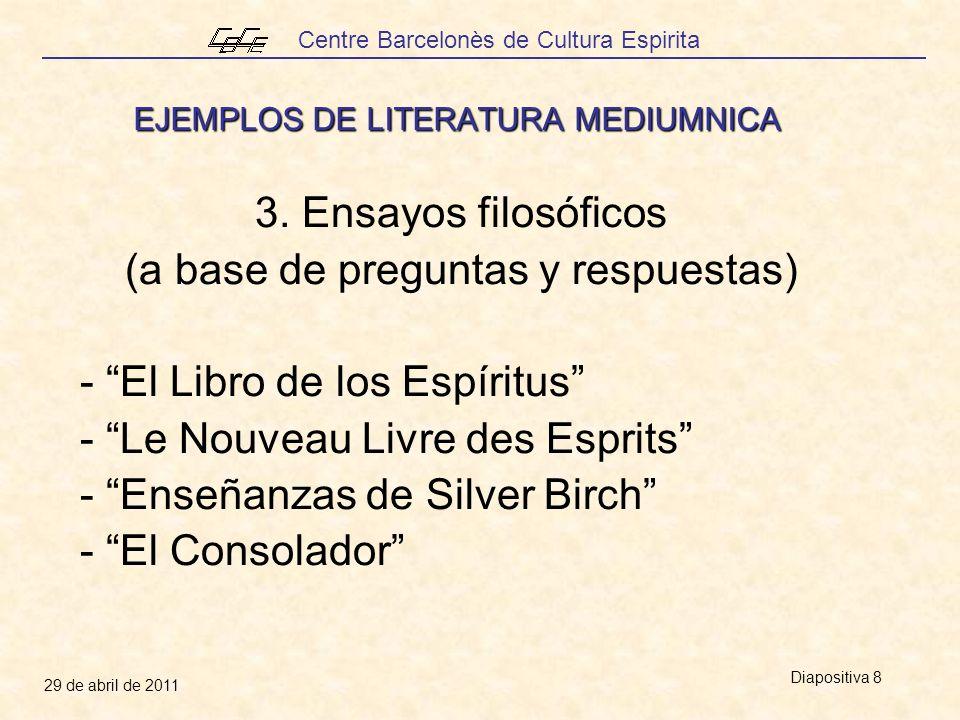 Centre Barcelonès de Cultura Espirita 29 de abril de 2011 Diapositiva 19 Rechazar 100 verdades, si es necesario Reflexiones sobre la literatura mediúmnica Análisis frío; destierro de la credulidad Máxima prudencia al publicar Exigencia máxima ante las grandes firmas