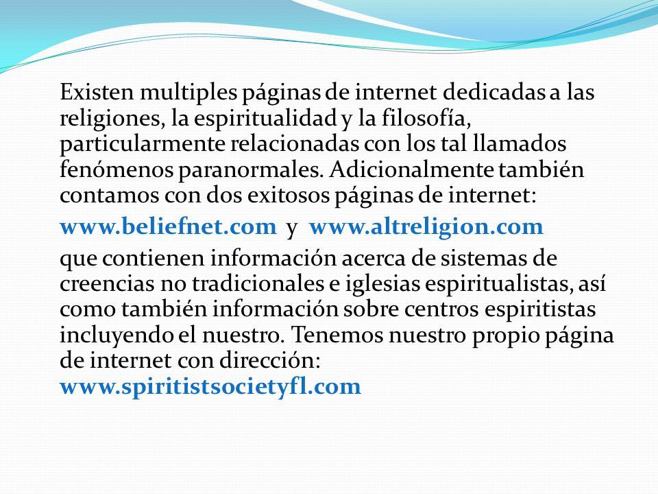 Existen multiples páginas de internet dedicadas a las religiones, la espiritualidad y la filosofía, particularmente relacionadas con los tal llamados