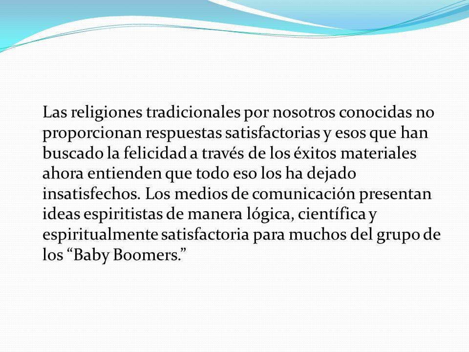 Las religiones tradicionales por nosotros conocidas no proporcionan respuestas satisfactorias y esos que han buscado la felicidad a través de los éxit