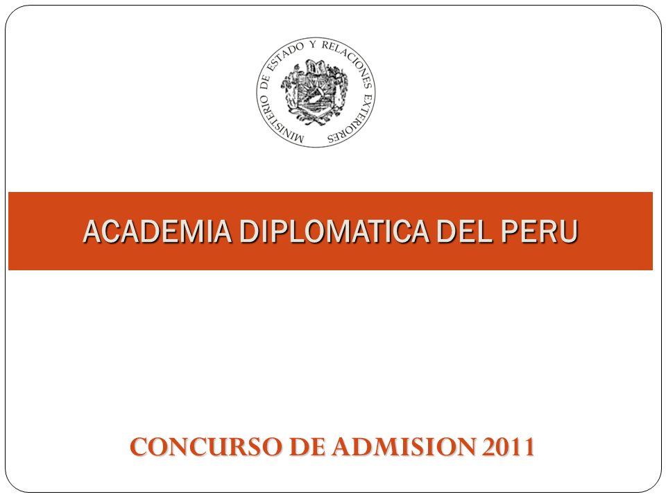 ACADEMIA DIPLOMATICA DEL PERU CONCURSO DE ADMISION 2011