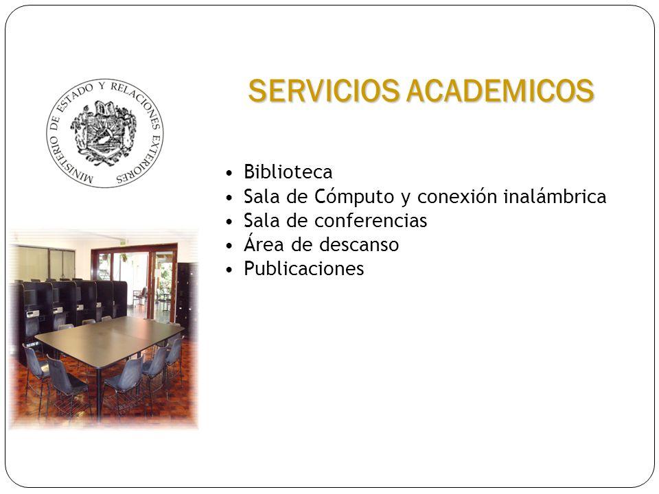 Biblioteca Sala de Cómputo y conexión inalámbrica Sala de conferencias Área de descanso Publicaciones SERVICIOS ACADEMICOS