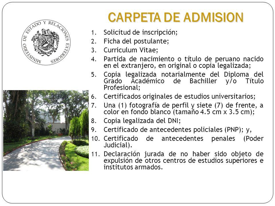 1. Solicitud de inscripción; 2. Ficha del postulante; 3. Curriculum Vitae; 4. Partida de nacimiento o título de peruano nacido en el extranjero, en or