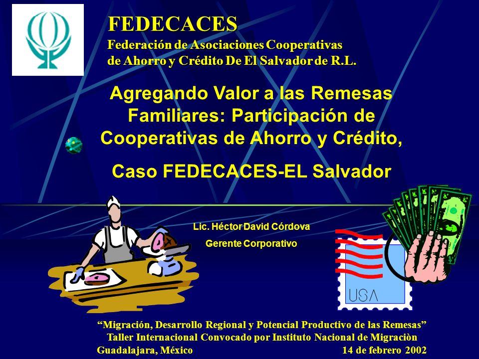 FEDECACES Federación de Asociaciones Cooperativas de Ahorro y Crédito De El Salvador de R.L. Migración, Desarrollo Regional y Potencial Productivo de