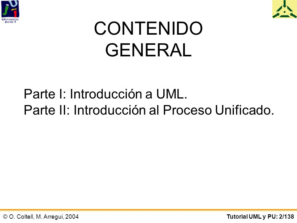 © O.Coltell, M. Arregui, 2004Tutorial UML y PU: 23/138 4.