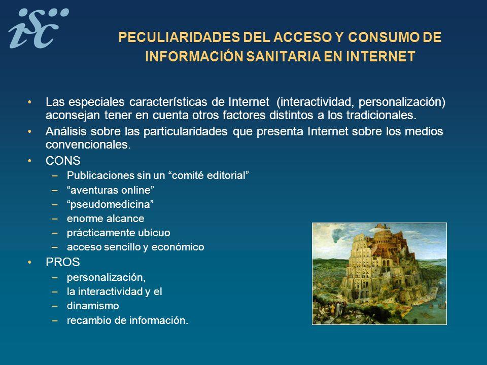 PECULIARIDADES DEL ACCESO Y CONSUMO DE INFORMACIÓN SANITARIA EN INTERNET Las especiales características de Internet (interactividad, personalización)