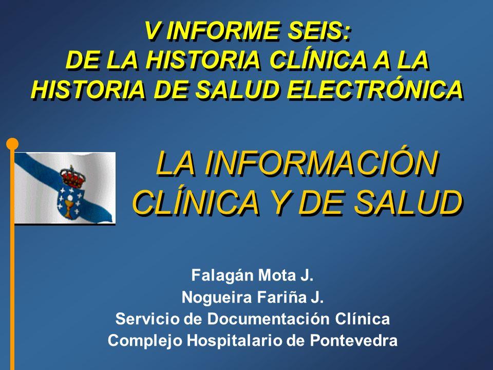 LA INFORMACIÓN CLÍNICA Y DE SALUD Falagán Mota J.Nogueira Fariña J.