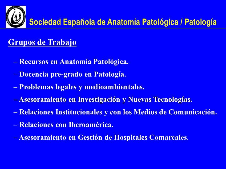 Sociedad Española de Anatomía Patológica / Patología Grupos de Trabajo – Recursos en Anatomía Patológica. – Docencia pre-grado en Patología. – Problem