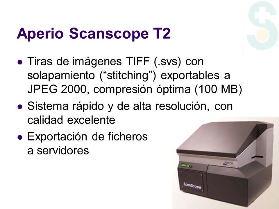 Aperio Scanscope T2 Tiras de imágenes TIFF (.svs) con solapamiento (stitching) exportables a JPEG 2000, compresión óptima (100 MB) Sistema rápido y de