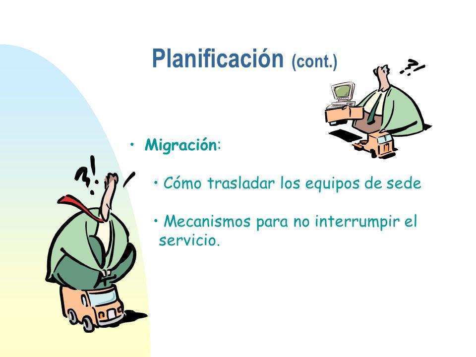 Migración: Cómo trasladar los equipos de sede Mecanismos para no interrumpir el servicio. Planificación (cont.)