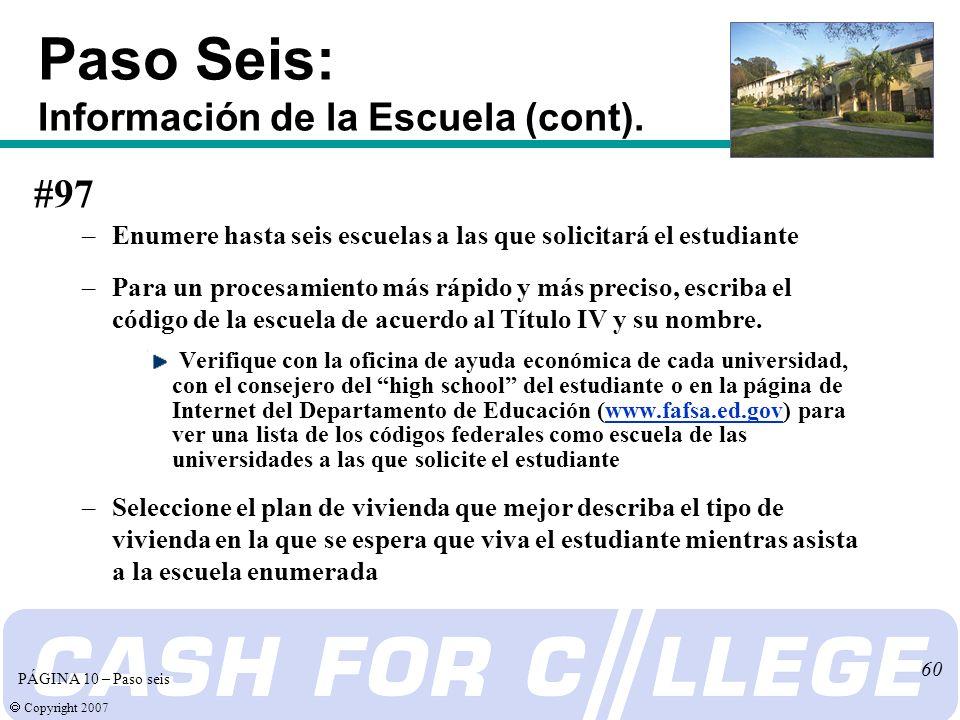 Copyright 2007 60 Paso Seis: Información de la Escuela (cont).
