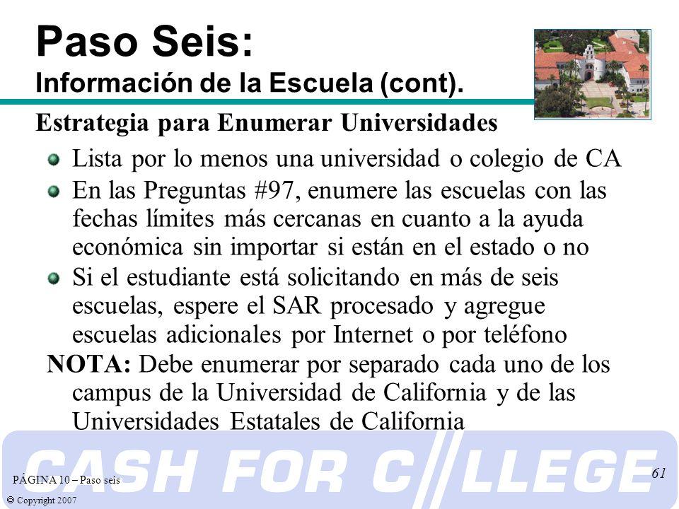 Copyright 2007 61 Paso Seis: Información de la Escuela (cont).