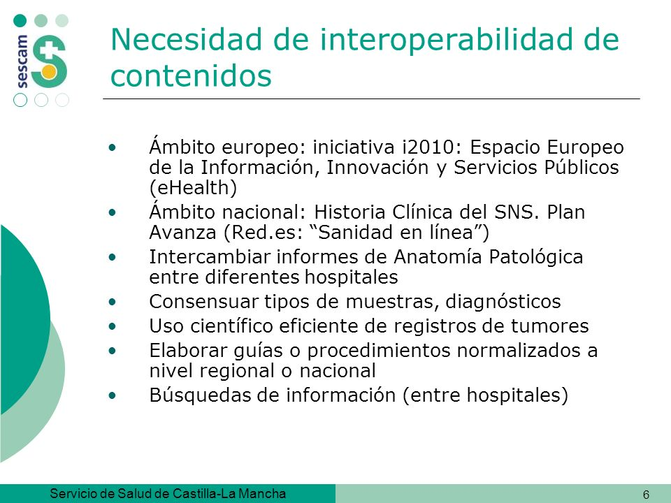 Servicio de Salud de Castilla-La Mancha 27 Organismos Bacterias, hongos, parásitos Animales, plantas Criterio de inclusión – De interés para la medicina humana y veterinaria