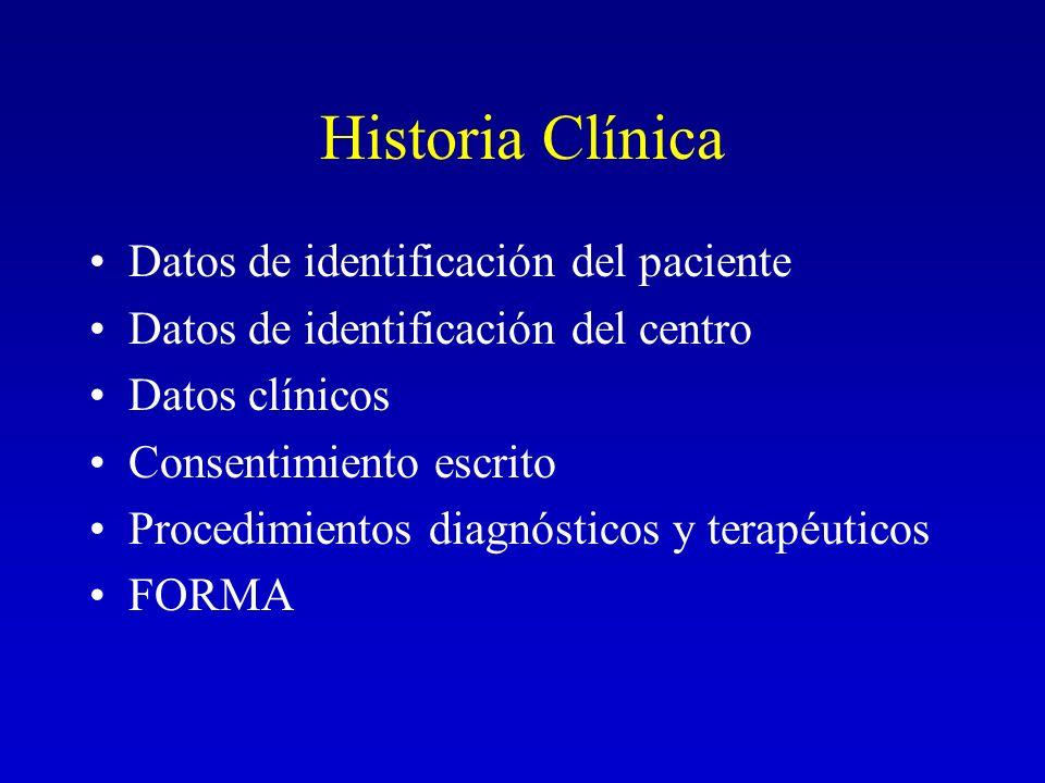 Historia Clínica Datos de identificación del paciente Datos de identificación del centro Datos clínicos Consentimiento escrito Procedimientos diagnóst