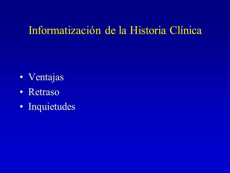 Informatización de la Historia Clínica Ventajas Retraso Inquietudes