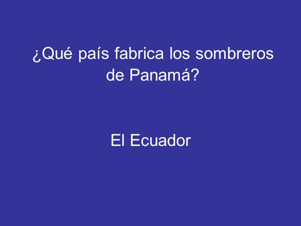 ¿Qué país fabrica los sombreros de Panamá? El Ecuador