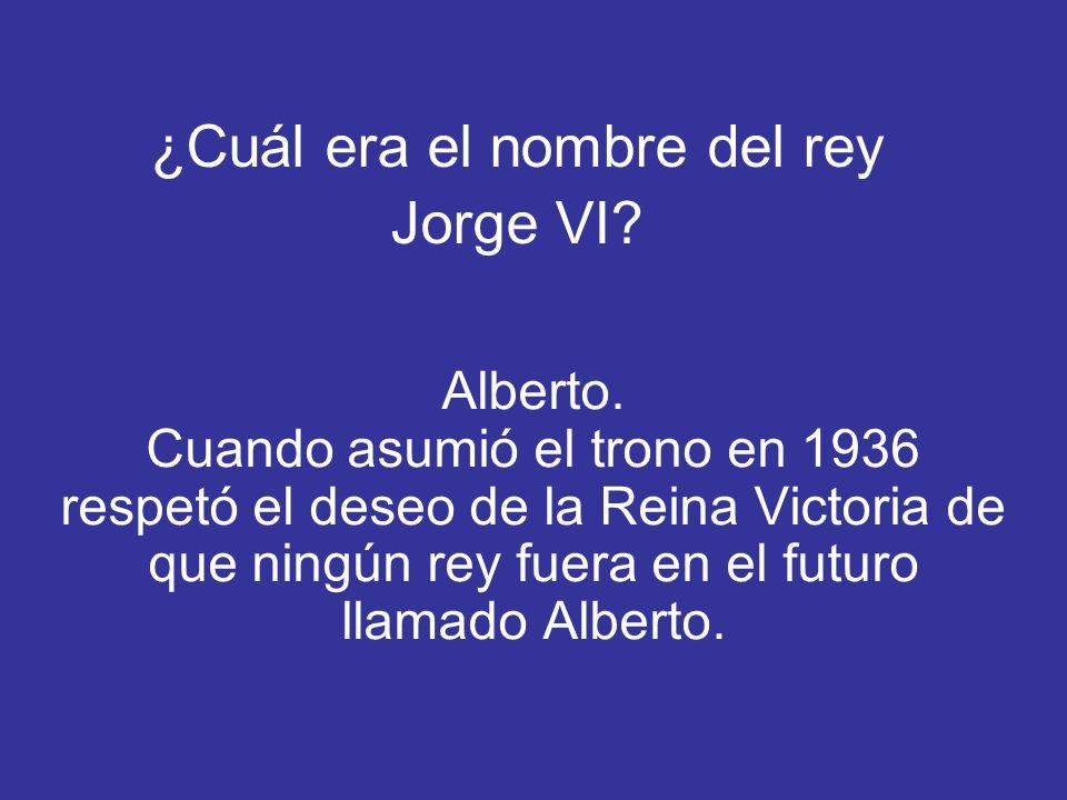 ¿Cuál era el nombre del rey Jorge VI? Alberto. Cuando asumió el trono en 1936 respetó el deseo de la Reina Victoria de que ningún rey fuera en el futu