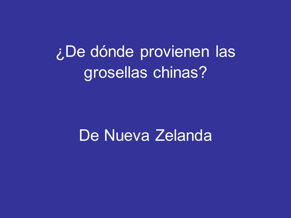 ¿De dónde provienen las grosellas chinas? De Nueva Zelanda