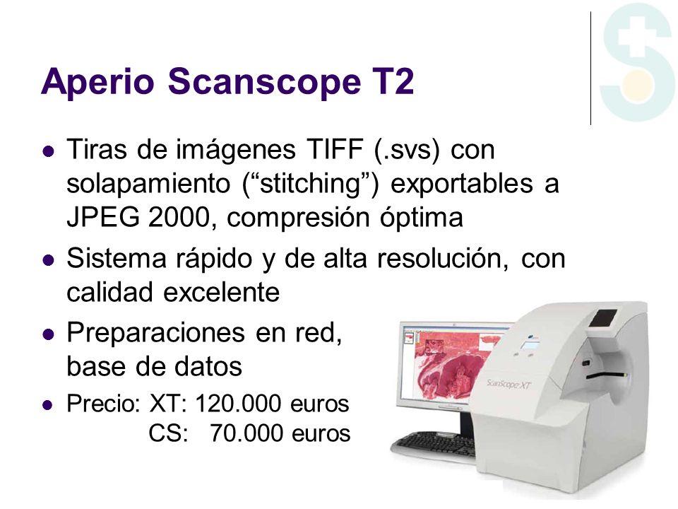 Aperio Scanscope T2 Tiras de imágenes TIFF (.svs) con solapamiento (stitching) exportables a JPEG 2000, compresión óptima Sistema rápido y de alta res