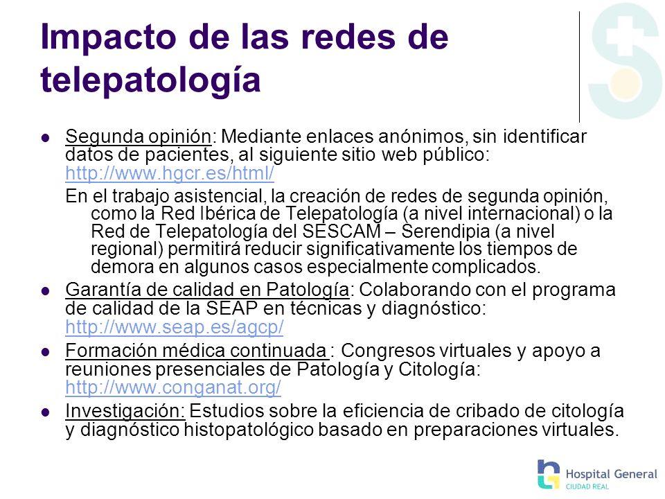 Impacto de las redes de telepatología Segunda opinión: Mediante enlaces anónimos, sin identificar datos de pacientes, al siguiente sitio web público: