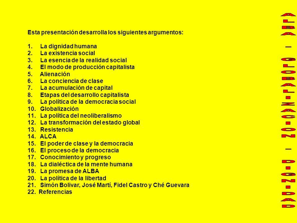 SIMÓN BOLÍVAR, JOSÉ MARTÍ, FIDEL CASTRO, CHÉ GUEVARA 21 Símon Bolívar (1783-1830), el liberador de: Bolivia, Panamá, Colombia, Ecuador, Perú, Venezuela Lucha de manera infatigable contra la opresión extranjera Pero la lucha contra el poder colonial de España, fue solo el primer paso en la liberación humana También había que resistir la falta de libertad política – sobre todo había un énfasis en el bienestar social antes que en los derechos individuales Y, a este fin, Bolívar hizo la proposición de una legislatura tricameral, basada en elecciones populares Un ejemplo de un hombre de integridad, con valores morales fundamentales sobre la realización de los potenciales humanos, e incansable en la lucha contra la desventaja Otro incesante luchador en la batalla librada por el pueblo en aras de una causa justa, fue, José Martí (1853-1895) En La Historia me Absolverá, sobre una política revolucionaria cubana, Fidel Castro dijo que …la política cubana en América seria de estrecha solidaridad con los pueblos democráticos del continente y con los perseguidos políticos … Cuba debia ser baluarte de libertad… (Castro 2003a:52) …no podemos permanecer indiferentes frente a lo que ocurre en cualquier parte del mundo, una victoria de cualquier país sobre el imperialismo es una victoria nuestra, así como la derrota de una nación cualquieras una derrota para todos.