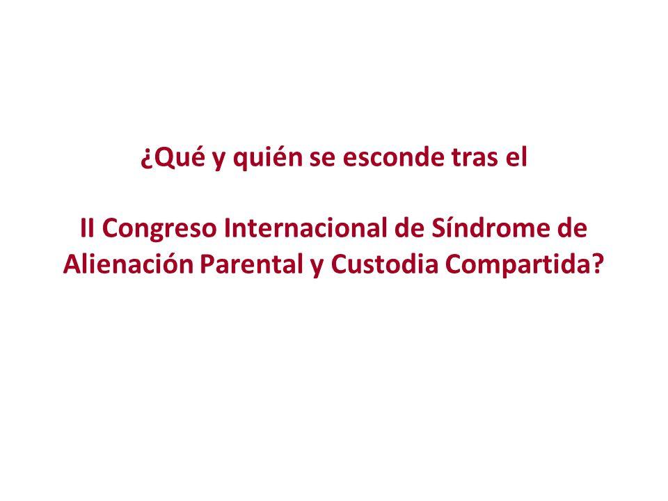 ¿Qué y quién se esconde tras el II Congreso Internacional de Síndrome de Alienación Parental y Custodia Compartida?