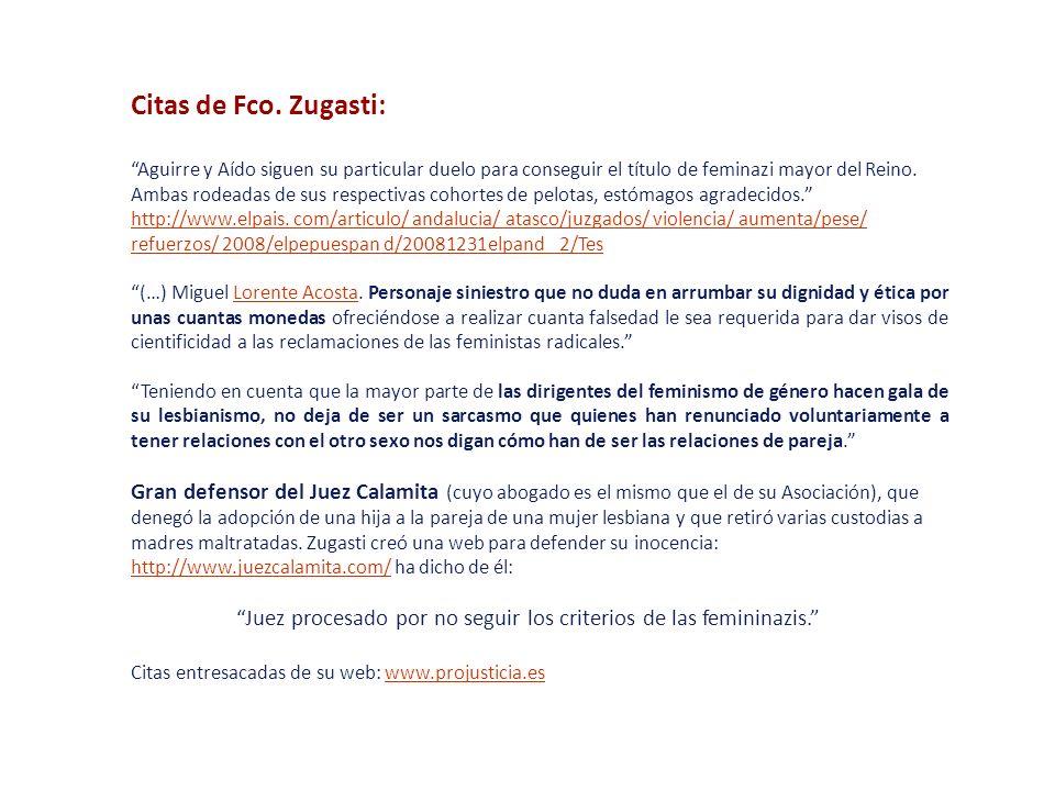 Citas de Fco. Zugasti: Aguirre y Aído siguen su particular duelo para conseguir el título de feminazi mayor del Reino. Ambas rodeadas de sus respectiv