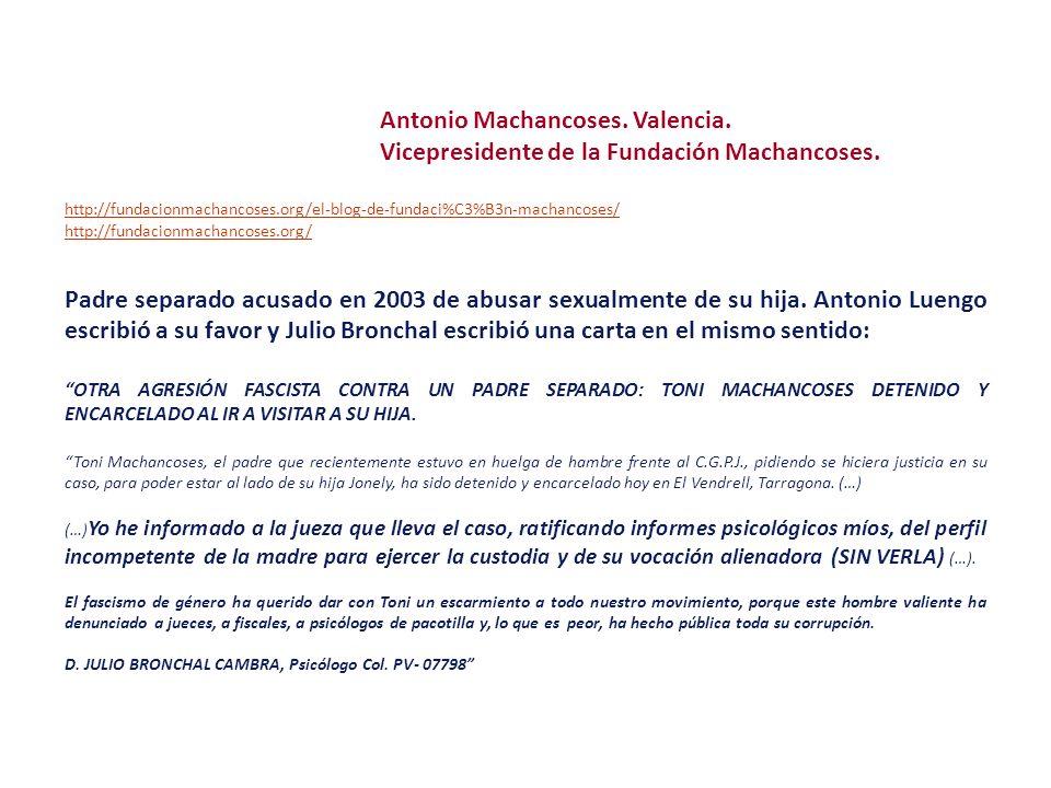 Antonio Machancoses. Valencia. Vicepresidente de la Fundación Machancoses. http://fundacionmachancoses.org/el-blog-de-fundaci%C3%B3n-machancoses/ http