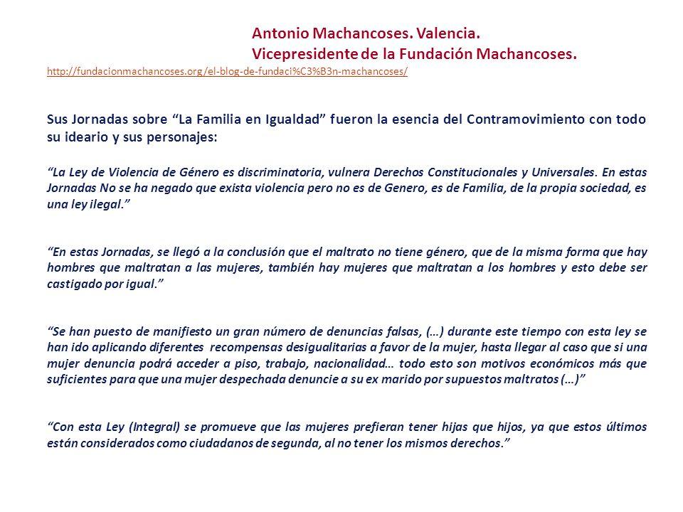 Antonio Machancoses. Valencia. Vicepresidente de la Fundación Machancoses. http://fundacionmachancoses.org/el-blog-de-fundaci%C3%B3n-machancoses/ Sus