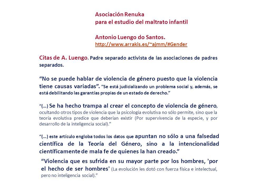 Asociación Renuka para el estudio del maltrato infantil Antonio Luengo do Santos. http://www.arrakis.es/~ajmm/#Gender (…) este artículo engloba todos