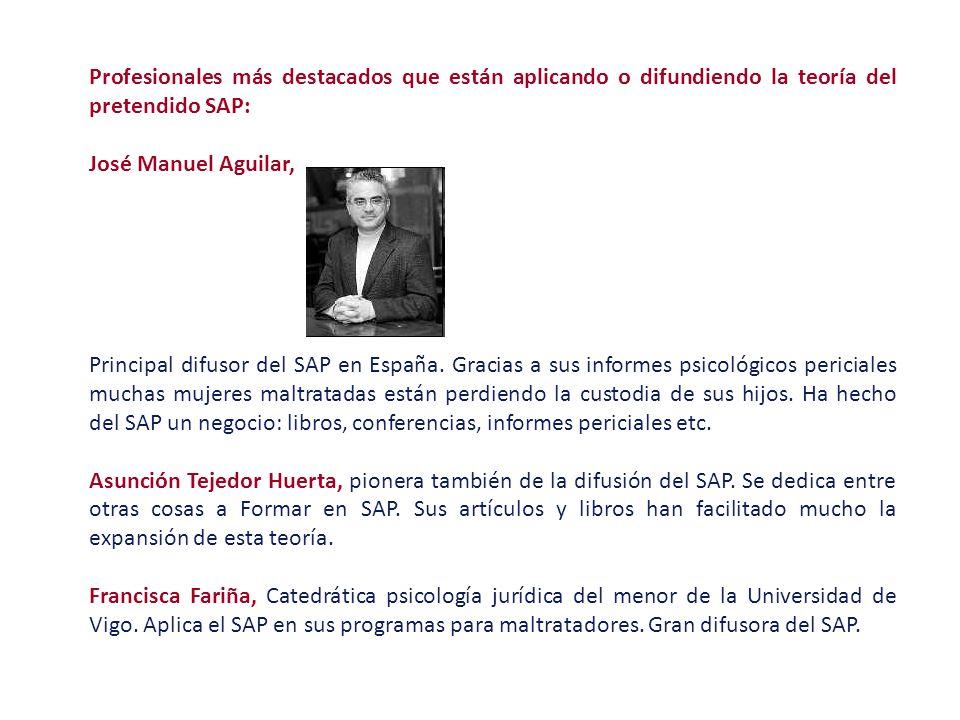 Profesionales más destacados que están aplicando o difundiendo la teoría del pretendido SAP: José Manuel Aguilar, Principal difusor del SAP en España.