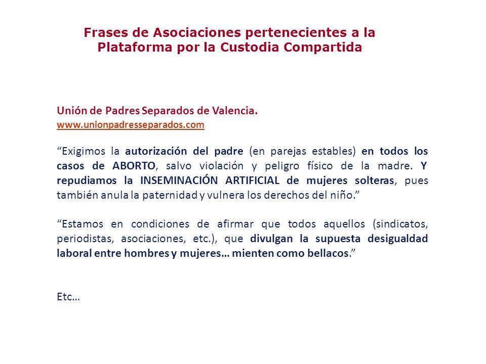 Unión de Padres Separados de Valencia. www.unionpadresseparados.com Exigimos la autorización del padre (en parejas estables) en todos los casos de ABO