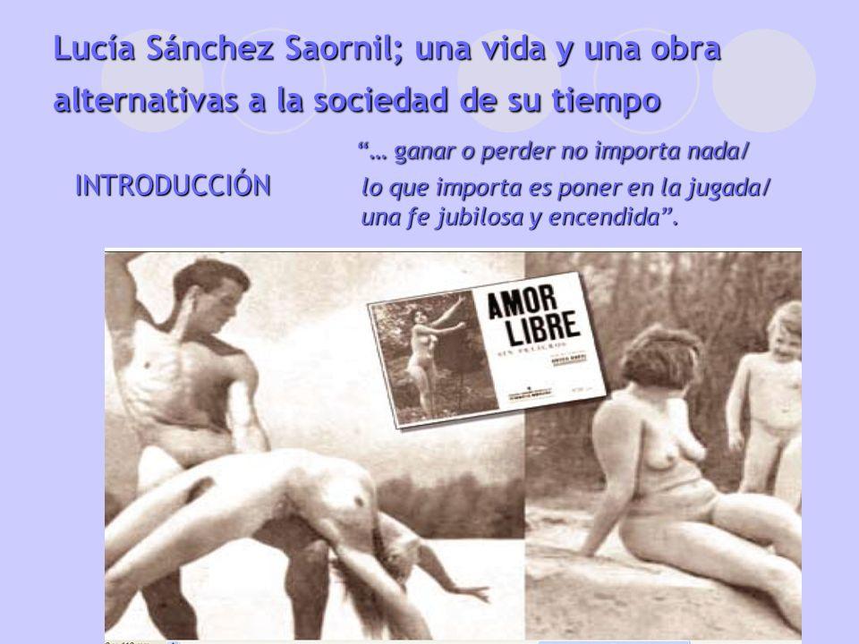 Lucía Sánchez Saornil; una vida y una obra alternativas a la sociedad de su tiempo … ganar o perder no importa nada/ INTRODUCCIÓN lo que importa es po