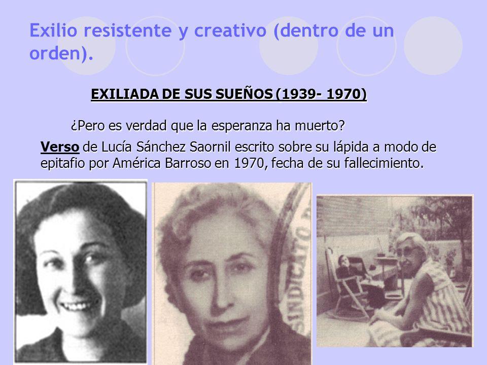 EXILIADA DE SUS SUEÑOS (1939- 1970) ¿Pero es verdad que la esperanza ha muerto? de Lucía Sánchez Saornil escrito sobre su lápida a modo de epitafio po