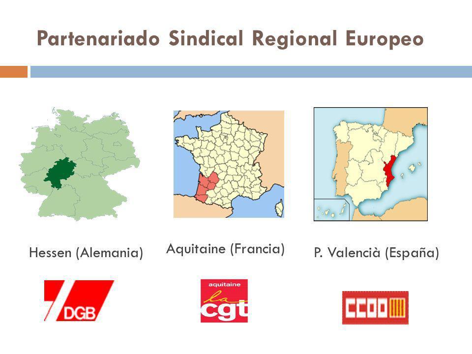Partenariado Sindical Regional Europeo Hessen (Alemania) Aquitaine (Francia) P. Valencià (España)