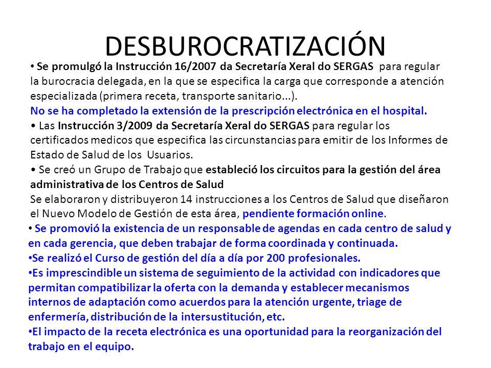 DESBUROCRATIZACIÓN Se promulgó la Instrucción 16/2007 da Secretaría Xeral do SERGAS para regular la burocracia delegada, en la que se especifica la ca