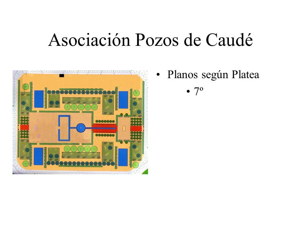Asociación Pozos de Caudé Planos según Platea 7º