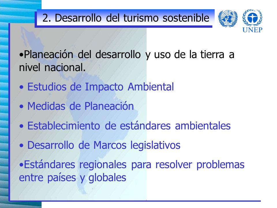 1. Integración del turismo en políticas para el desarrollo sostenible Estrategias nacionales Coordinación y cooperación inter-agenciales Gestión integ