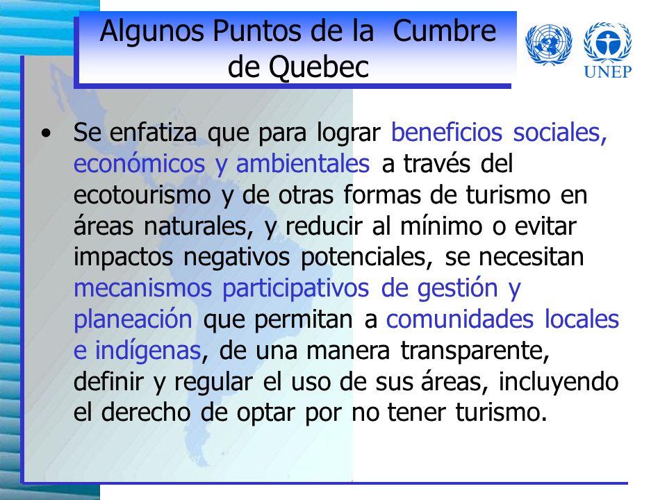 Cumbre de Quebec sobre Ecoturismo Temas principales: 1.- Políticas y planeación 2.- Regulación y responsabilidades institucionales 3.- Desarrollo de productos y promoción 4.- Monitoreo de los costos y beneficios del Ecoturismo