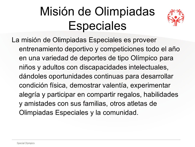 Special Olympics Misión de Olimpiadas Especiales La misión de Olimpiadas Especiales es proveer entrenamiento deportivo y competiciones todo el año en