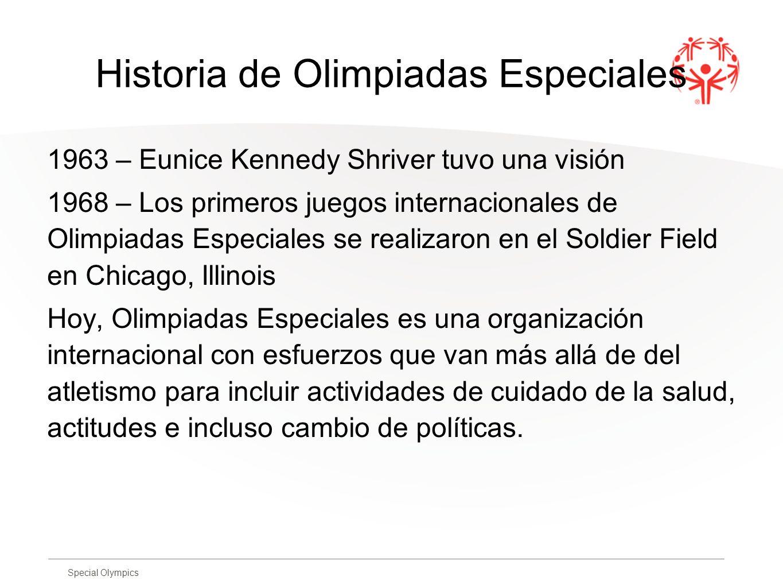 Special Olympics Historia de Olimpiadas Especiales 1963 – Eunice Kennedy Shriver tuvo una visión 1968 – Los primeros juegos internacionales de Olimpia